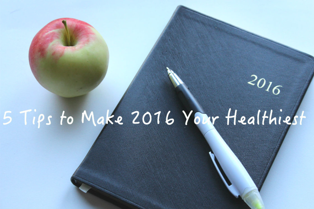 5 tips to make 2016 your healthiest